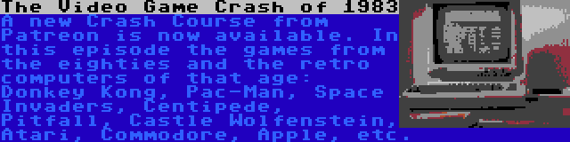 The Video Game Crash of 1983 | A new Crash Course from Patreon is now available. In this episode the games from the eighties and the retro computers of that age: Donkey Kong, Pac-Man, Space Invaders, Centipede, Pitfall, Castle Wolfenstein, Atari, Commodore, Apple, etc.