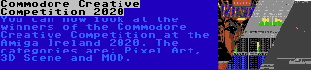 Commodore Creative Competition 2020 | You can now look at the winners of the Commodore Creative Competition at the Amiga Ireland 2020. The categories are: Pixel Art, 3D Scene and MOD.