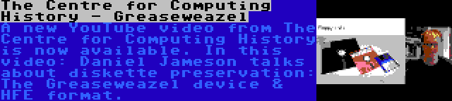 The Centre for Computing History - Greaseweazel | A new YouTube video from The Centre for Computing History is now available. In this video: Daniel Jameson talks about diskette preservation: The Greaseweazel device & HFE format.
