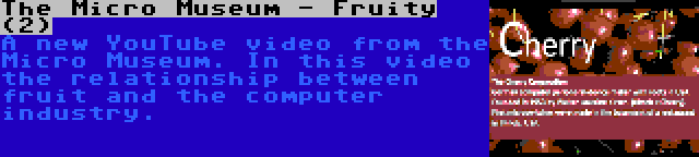 The Micro Museum - Fruity (2) | A new YouTube video from the Micro Museum. In this video the relationship between fruit and the computer industry.