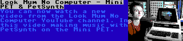 Look Mum No Computer - Mini PET & PetSynth | You can now watch a new video from the Look Mum No Computer YouTube channel. In this video making music with PetSynth on the Mini PET.