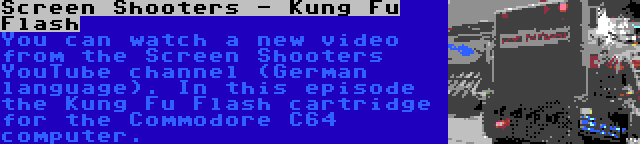 Screen Shooters - Kung Fu Flash | You can watch a new video from the Screen Shooters YouTube channel (German language). In this episode the Kung Fu Flash cartridge for the Commodore C64 computer.