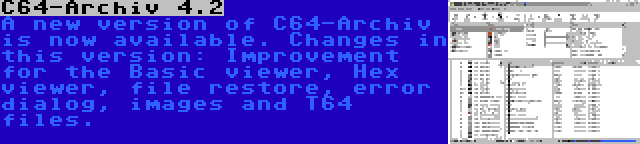 C64-Archiv 4.2 | A new version of C64-Archiv is now available. Changes in this version: Improvement for the Basic viewer, Hex viewer, file restore, error dialog, images and T64 files.