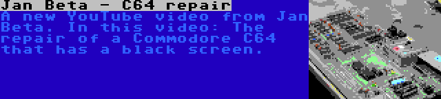 Jan Beta - C64 repair | A new YouTube video from Jan Beta. In this video: The repair of a Commodore C64 that has a black screen.