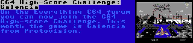 C64 High-Score Challenge: Galencia | On the Everything C64 forum you can now join the C64 High-score Challenge. This month the game is Galencia from Protovision.