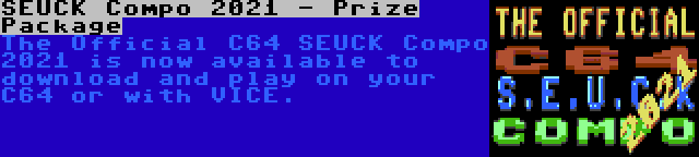 SEUCK Compo 2021 - Prize Package   The Official C64 SEUCK Compo 2021 is now available to download and play on your C64 or with VICE.