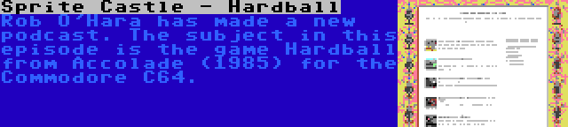 Sprite Castle - Hardball | Rob O'Hara has made a new podcast. The subject in this episode is the game Hardball from Accolade (1985) for the Commodore C64.