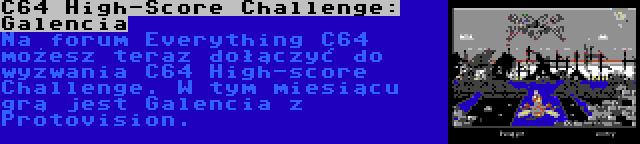 C64 High-Score Challenge: Galencia | Na forum Everything C64 możesz teraz dołączyć do wyzwania C64 High-score Challenge. W tym miesiącu grą jest Galencia z Protovision.