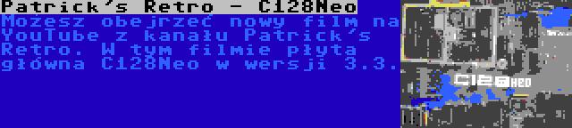Patrick's Retro - C128Neo | Możesz obejrzeć nowy film na YouTube z kanału Patrick's Retro. W tym filmie płyta główna C128Neo w wersji 3.3.